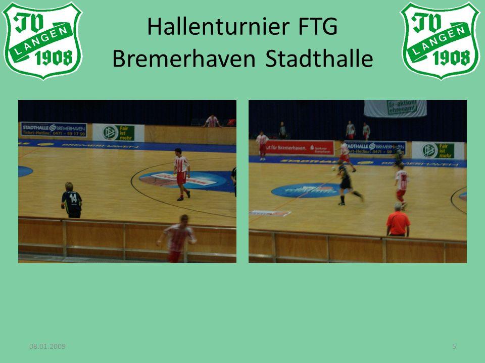 08.01.20095 Hallenturnier FTG Bremerhaven Stadthalle