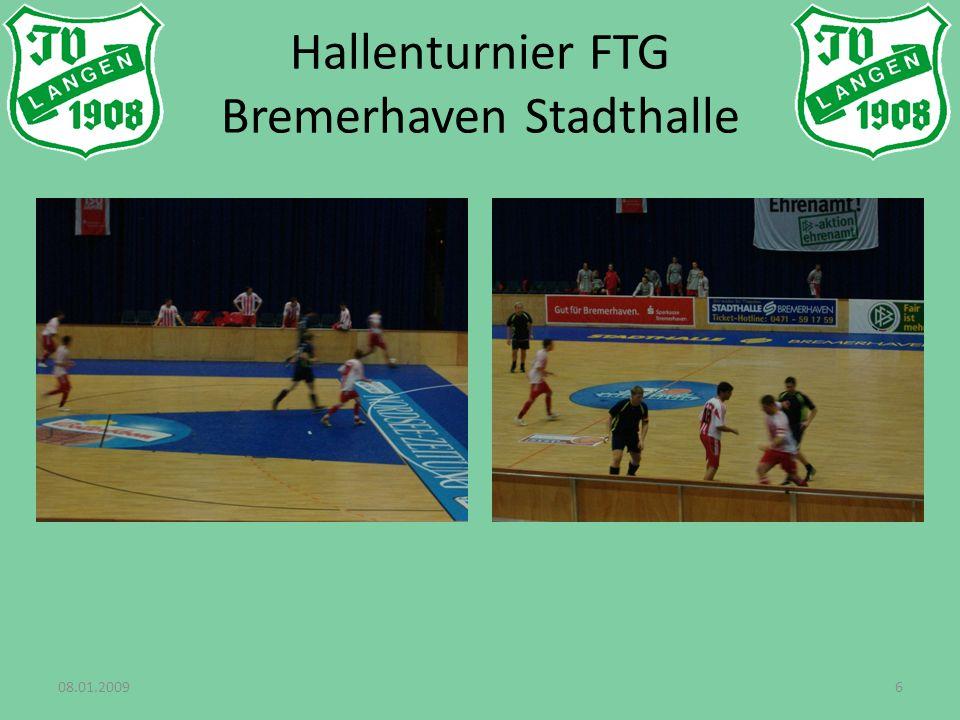 08.01.20096 Hallenturnier FTG Bremerhaven Stadthalle