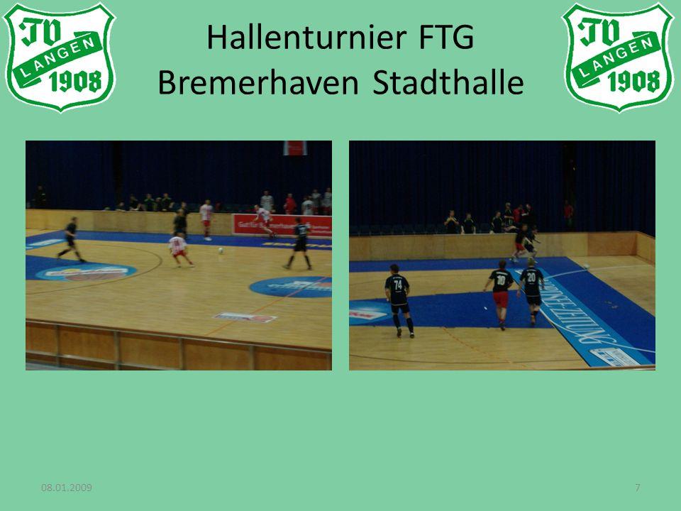 08.01.20097 Hallenturnier FTG Bremerhaven Stadthalle