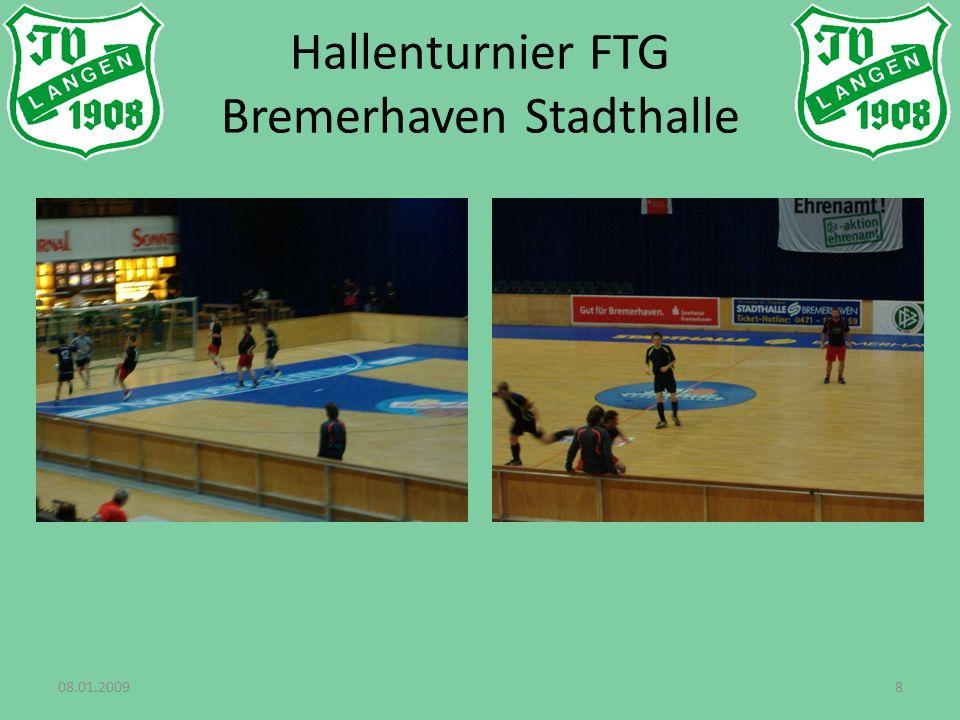 08.01.20098 Hallenturnier FTG Bremerhaven Stadthalle