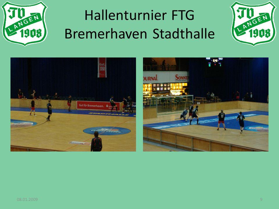 08.01.20099 Hallenturnier FTG Bremerhaven Stadthalle