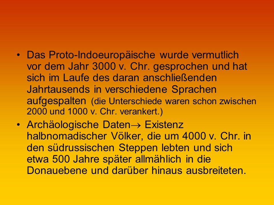 Das Proto-Indoeuropäische wurde vermutlich vor dem Jahr 3000 v.