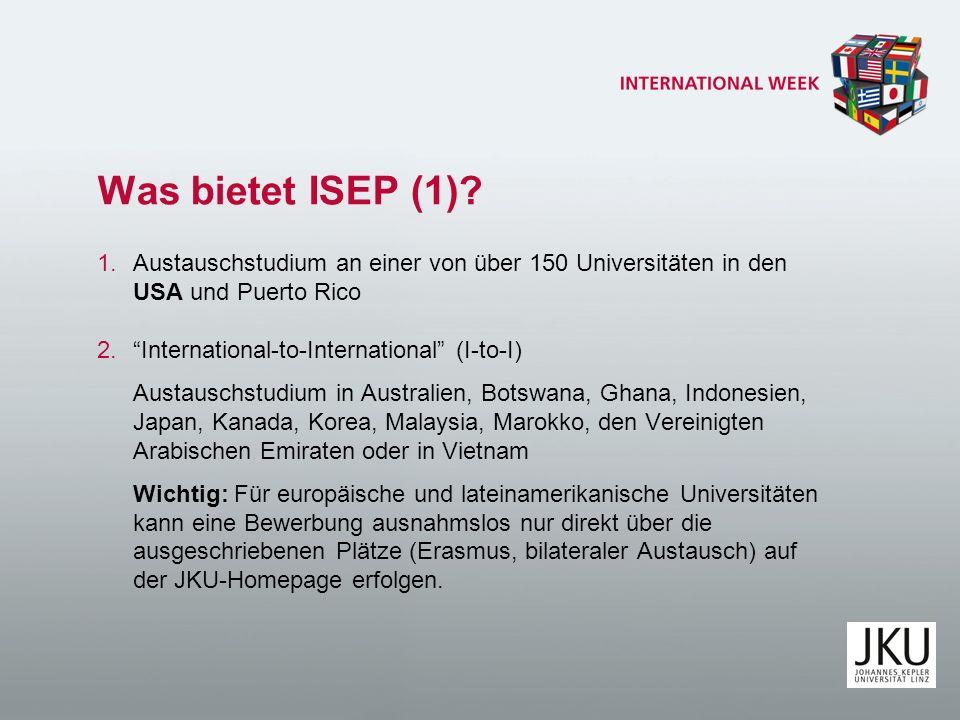 Was bietet ISEP (1)? 1.Austauschstudium an einer von über 150 Universitäten in den USA und Puerto Rico 2.International-to-International (I-to-I) Austa
