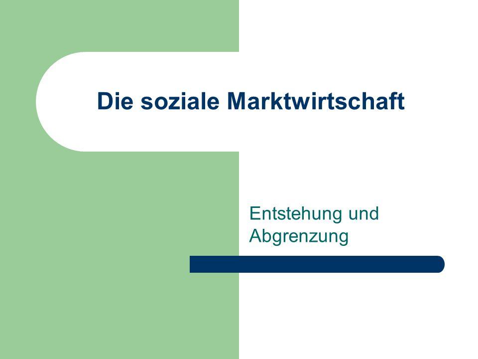 Die soziale Marktwirtschaft Entstehung und Abgrenzung