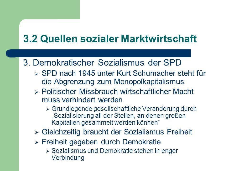 3.2 Quellen sozialer Marktwirtschaft 3.