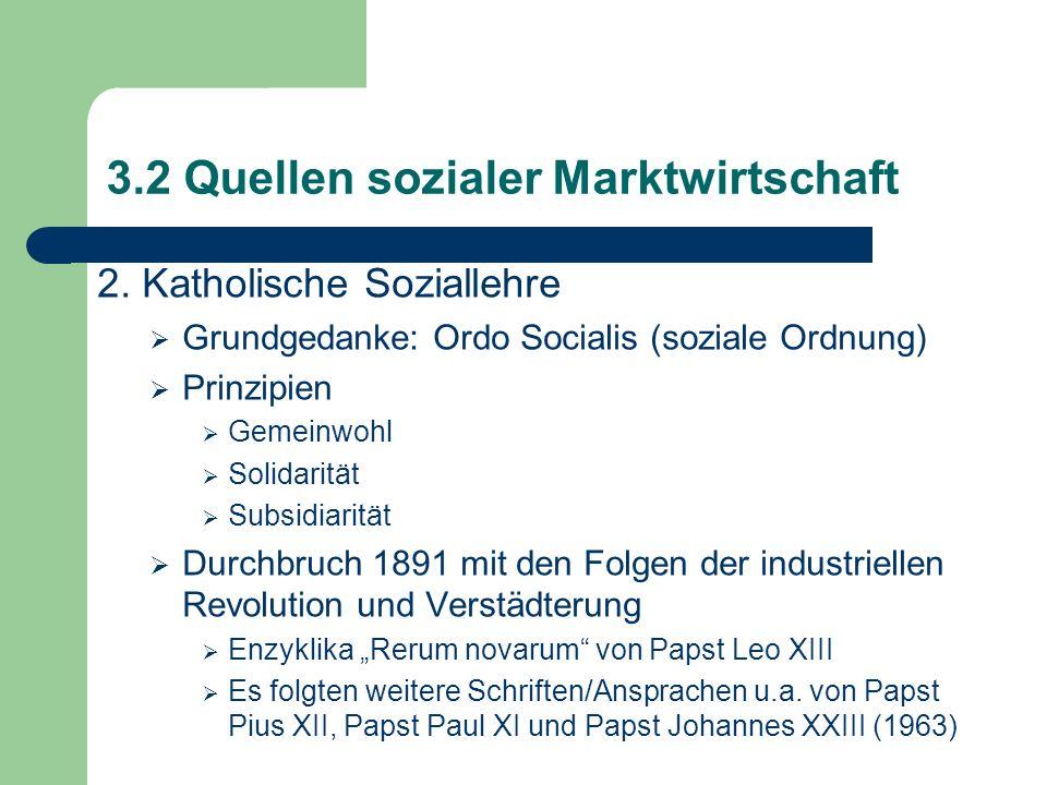 3.2 Quellen sozialer Marktwirtschaft 2.