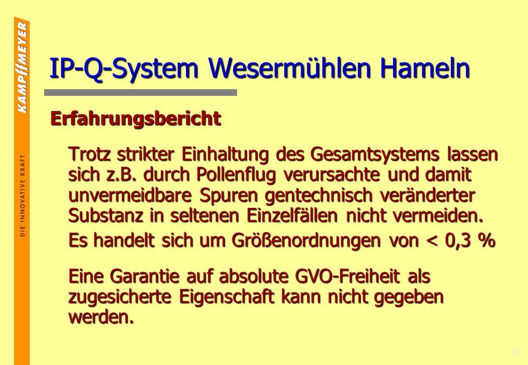 17 IP-Q-System Wesermühlen Hameln Erfahrungsbericht Trotz strikter Einhaltung des Gesamtsystems lassen sich z.B.