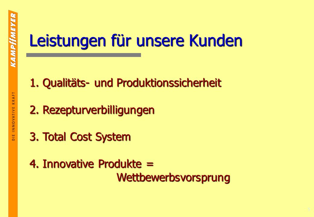 5 Leistungen für unsere Kunden 1.Qualitäts- und Produktionssicherheit 2.