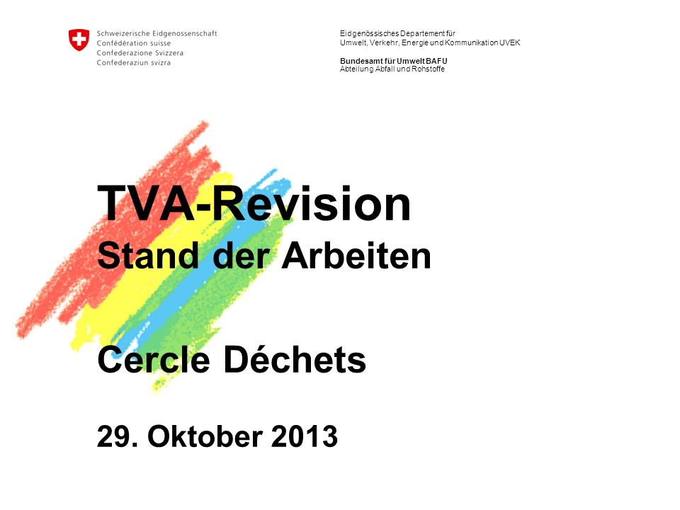 12 TVA-Revision   Cercle Déchets 29.10.2013 BAFU Abt.