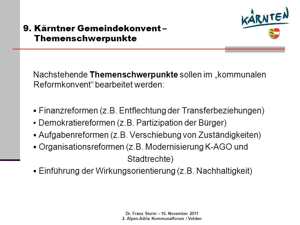Dr. Franz Sturm – 16. November 2011 2. Alpen-Adria Kommunalforum / Velden 9.