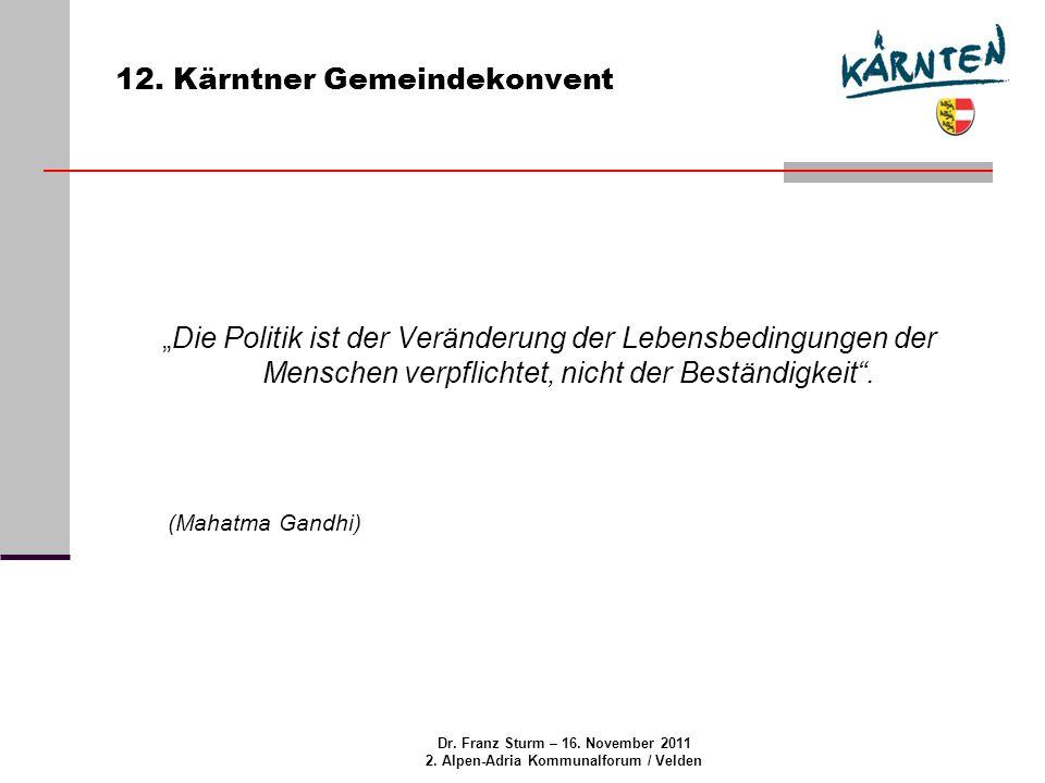Dr. Franz Sturm – 16. November 2011 2. Alpen-Adria Kommunalforum / Velden 12.