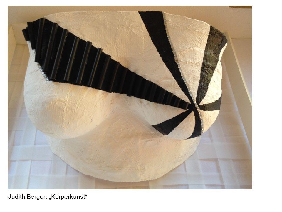 Judith Berger: Körperkunst
