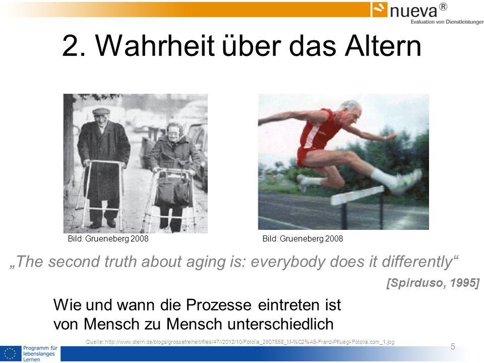 2. Wahrheit über das Altern Quelle: http://www.stern.de/blogs/grossefreiheit/files/47//2012/10/Fotolia_2807558_M-%C2%A9-Franz-Pfluegl-Fotolia.com_1.jp