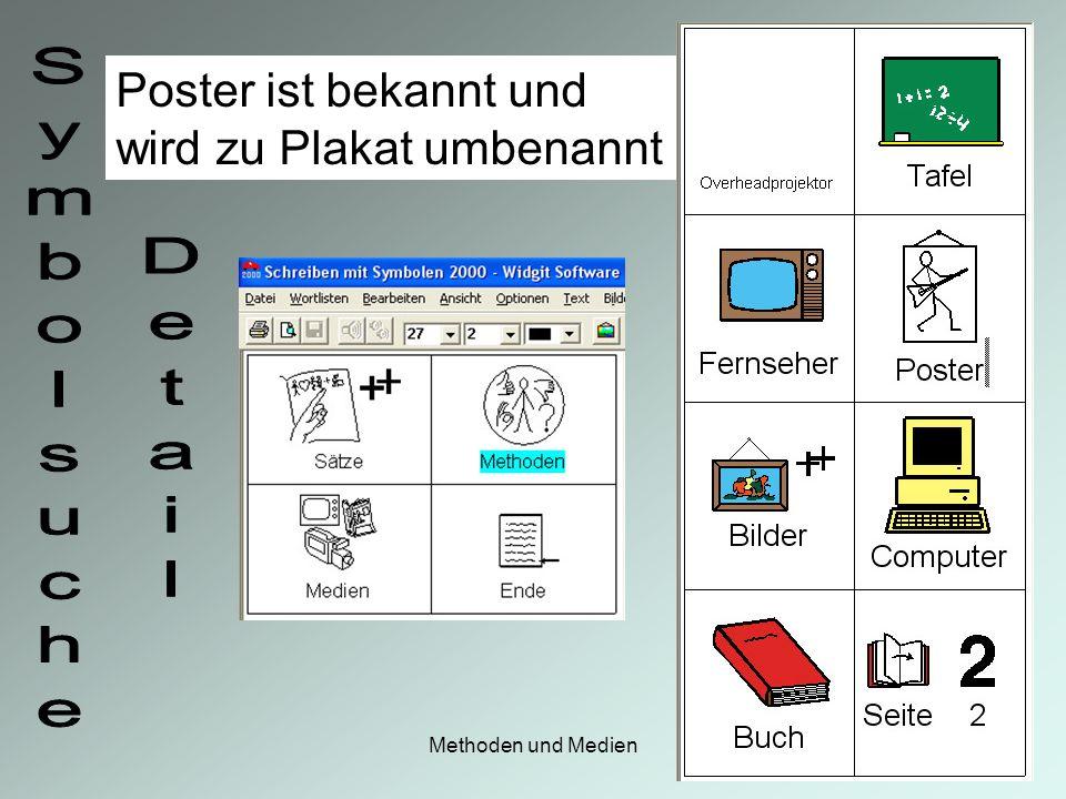 Methoden und Medien Poster ist bekannt und wird zu Plakat umbenannt