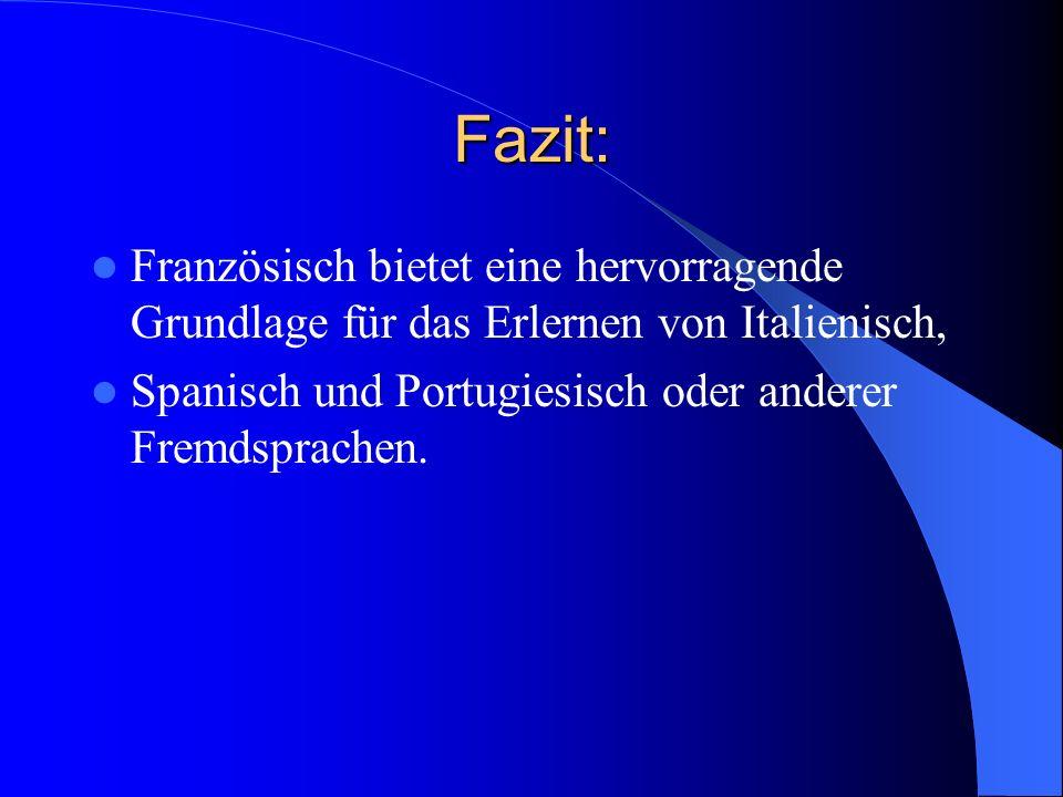 Fazit: Französisch bietet eine hervorragende Grundlage für das Erlernen von Italienisch, Spanisch und Portugiesisch oder anderer Fremdsprachen.