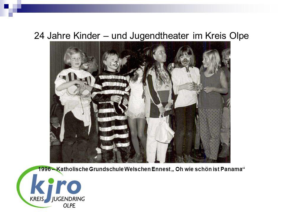 24 Jahre Kinder – und Jugendtheater im Kreis Olpe 1996 – Katholische Grundschule Welschen Ennest Oh wie schön ist Panama