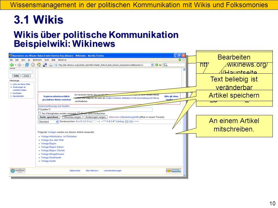10 Wissensmanagement in der politischen Kommunikation mit Wikis und Folksomonies Wikis über politische Kommunikation Beispielwiki: Wikinews URL: http: