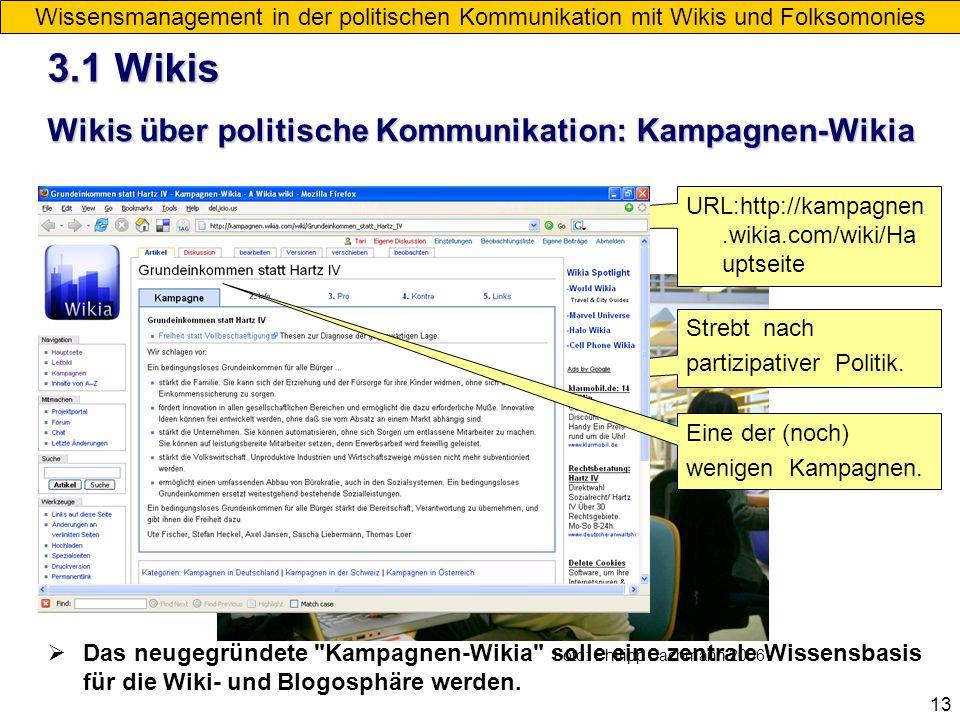 13 Wissensmanagement in der politischen Kommunikation mit Wikis und Folksomonies 3.1 Wikis Foto: Philipp Bachmann 2006 Wikis über politische Kommunika