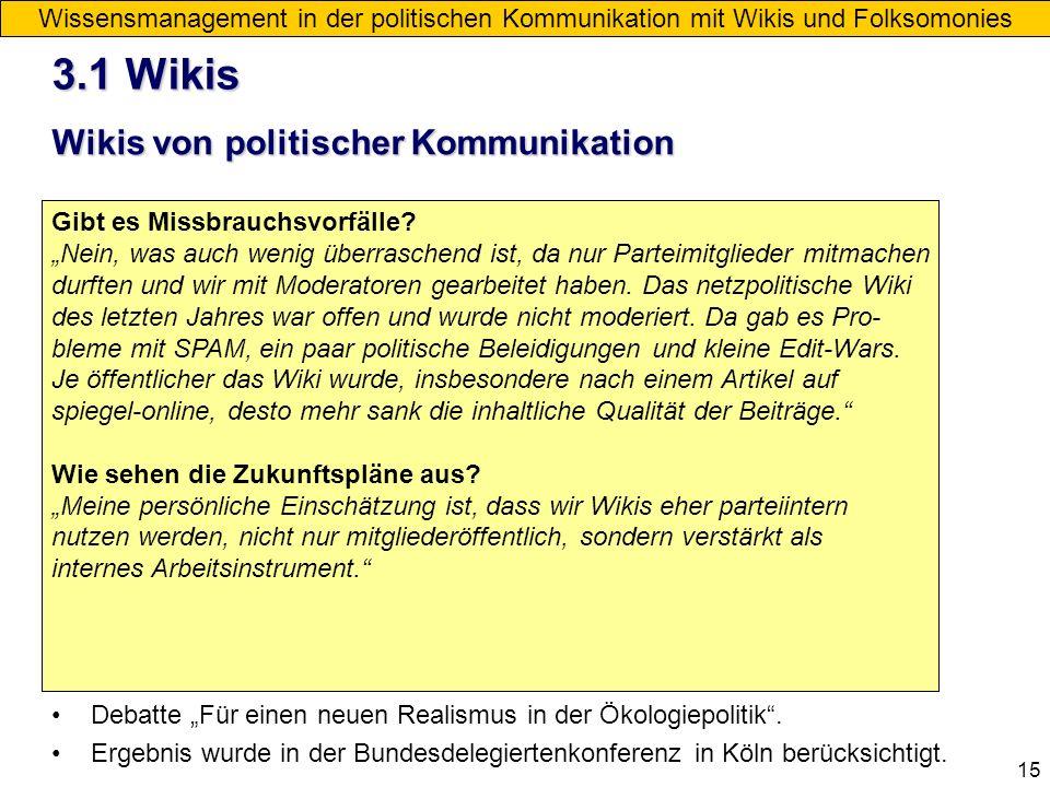 15 E-Mailinterview mit Christian Müller (Ansprechpartner Grünes-Wiki): Seit wann haben die Mitglieder die Möglichkeit das Wiki zu nutzen? Es gibt kein