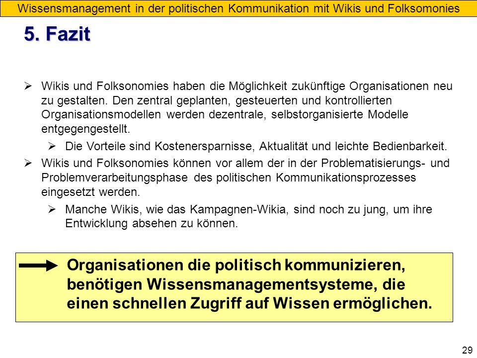 29 Wissensmanagement in der politischen Kommunikation mit Wikis und Folksomonies 5. Fazit Wikis und Folksonomies haben die Möglichkeit zukünftige Orga