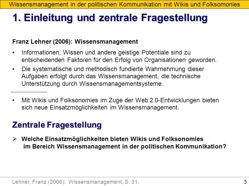 3 Franz Lehner (2006): Wissensmanagement Welche Einsatzmöglichkeiten bieten Wikis und Folksonomies im Bereich Wissensmanagement in der politischen Kom