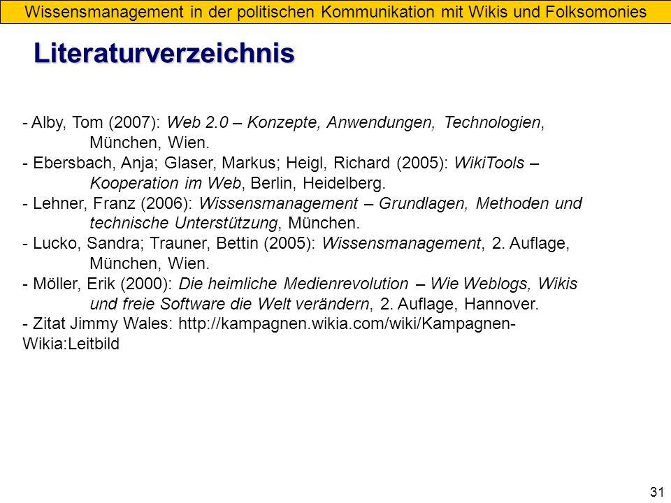 31 Wissensmanagement in der politischen Kommunikation mit Wikis und Folksomonies Literaturverzeichnis