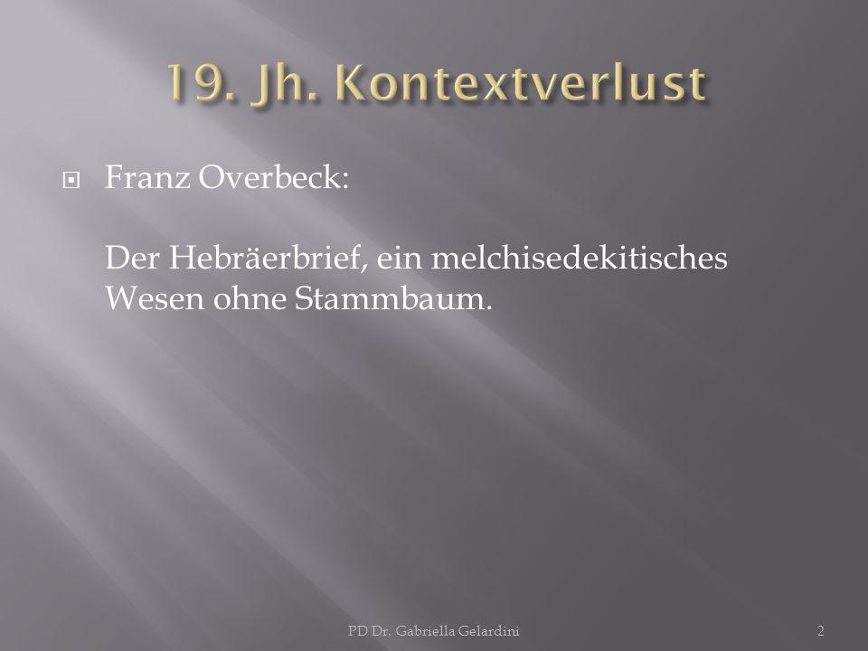 Franz Overbeck: Der Hebräerbrief, ein melchisedekitisches Wesen ohne Stammbaum. 2PD Dr. Gabriella Gelardini