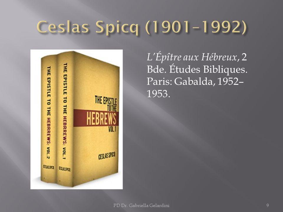 LÉpître aux Hébreux, 2 Bde. Études Bibliques. Paris: Gabalda, 1952– 1953. PD Dr. Gabriella Gelardini9