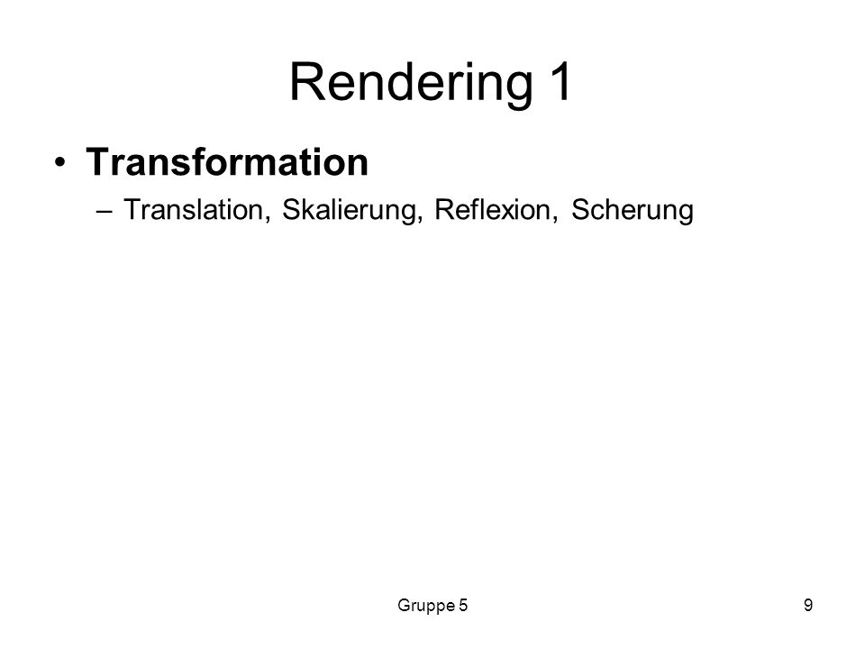 Gruppe 59 Rendering 1 Transformation –Translation, Skalierung, Reflexion, Scherung