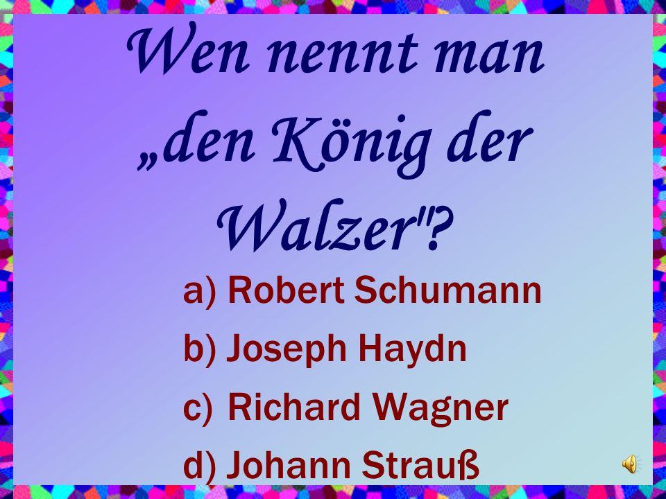 Wen nennt man den König der Walzer .