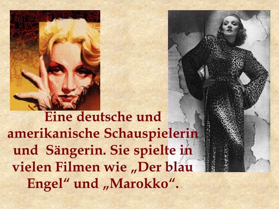 Eine deutsche und amerikanische Schauspielerin und Sängerin.