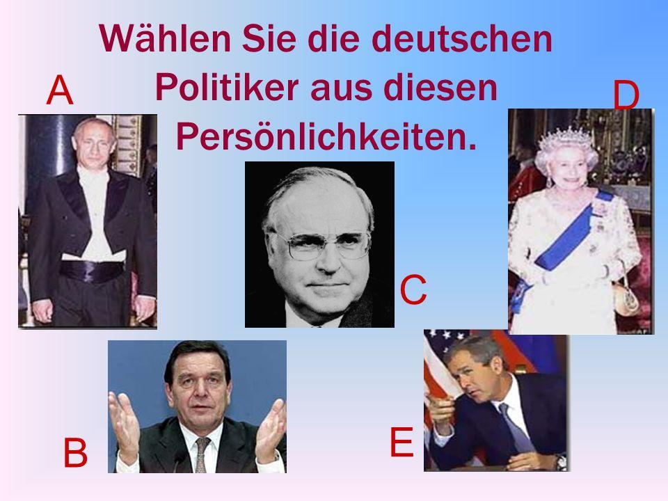 Wählen Sie die deutschen Politiker aus diesen Persönlichkeiten. A B C D E
