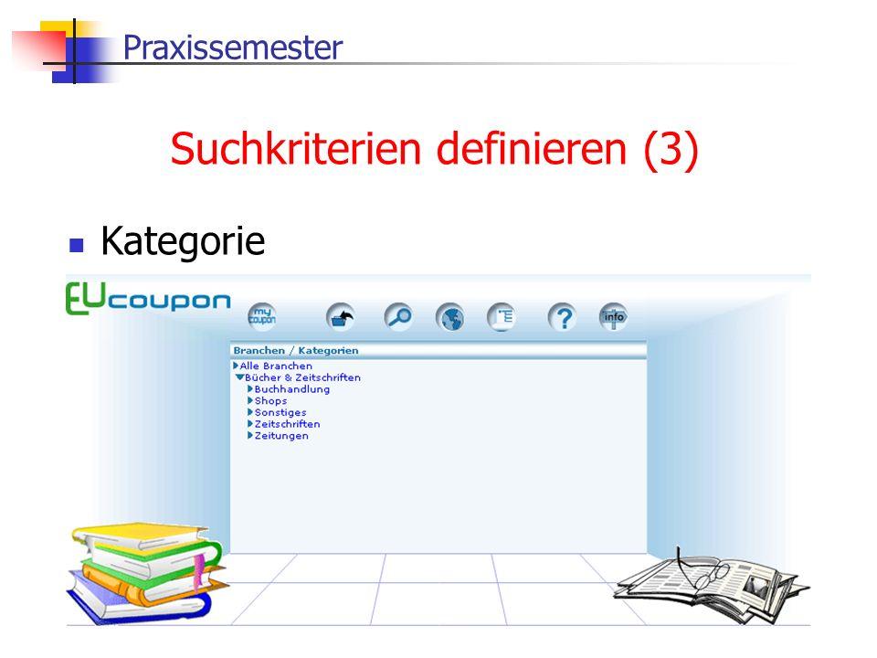 Praxissemester Suchkriterien definieren (3) Kategorie