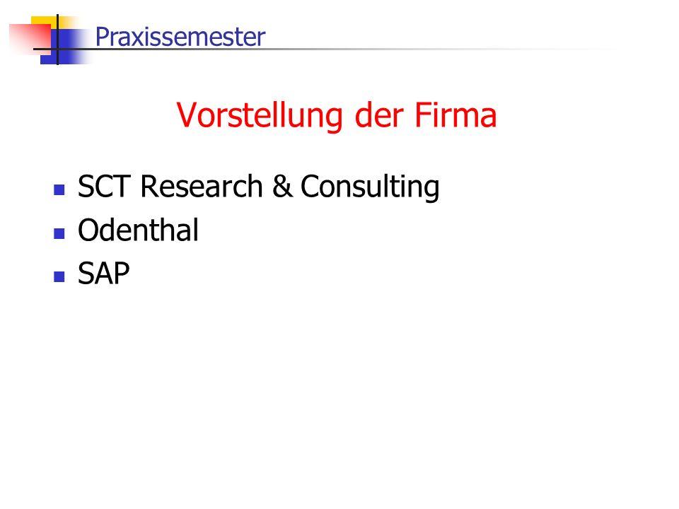 Praxissemester Vorstellung der Firma SCT Research & Consulting Odenthal SAP