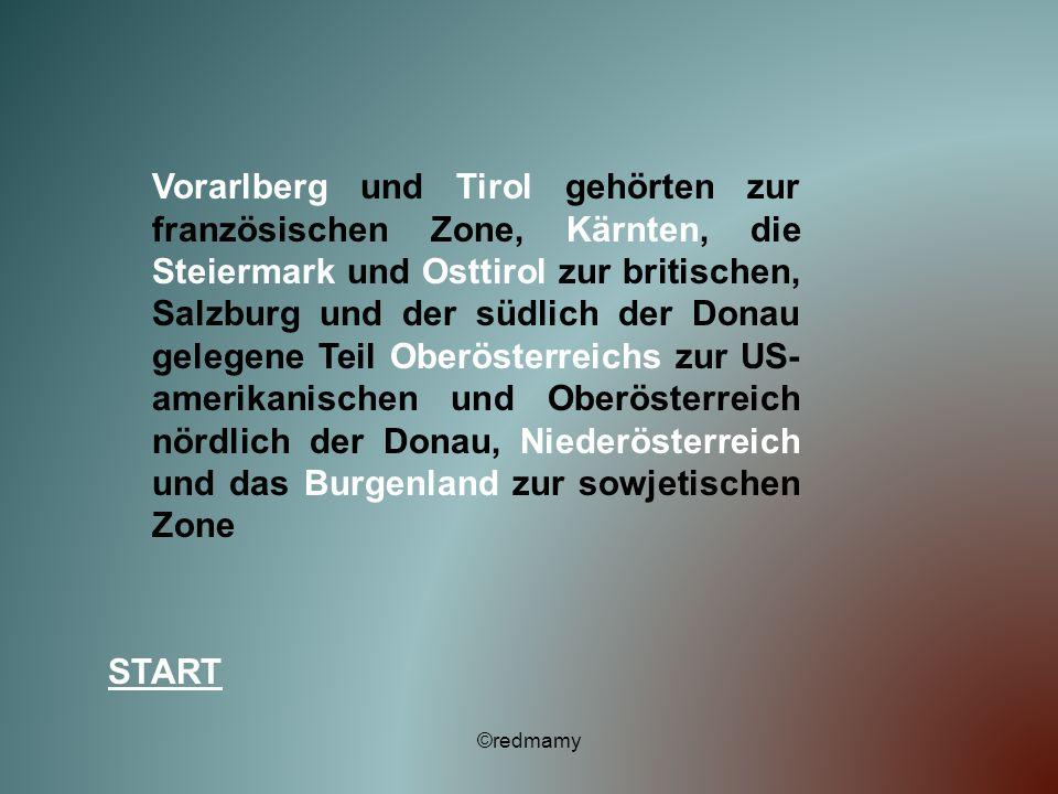 Vorarlberg und Tirol gehörten zur französischen Zone, Kärnten, die Steiermark und Osttirol zur britischen, Salzburg und der südlich der Donau gelegene