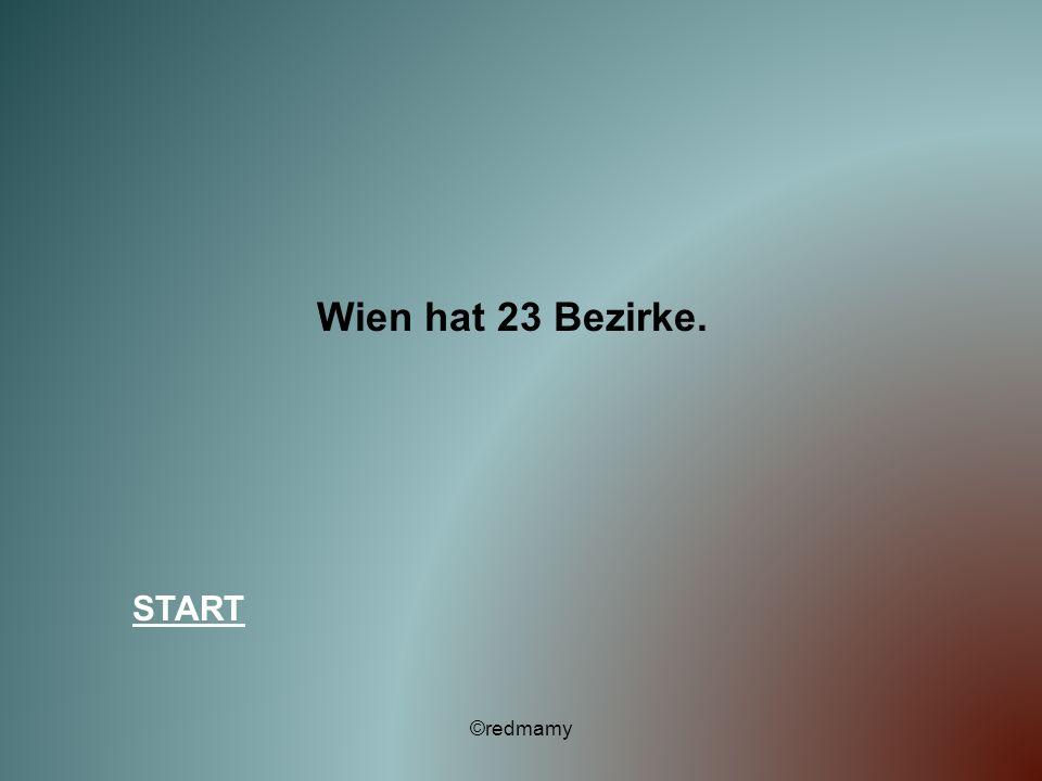 Wien hat 23 Bezirke. START ©redmamy