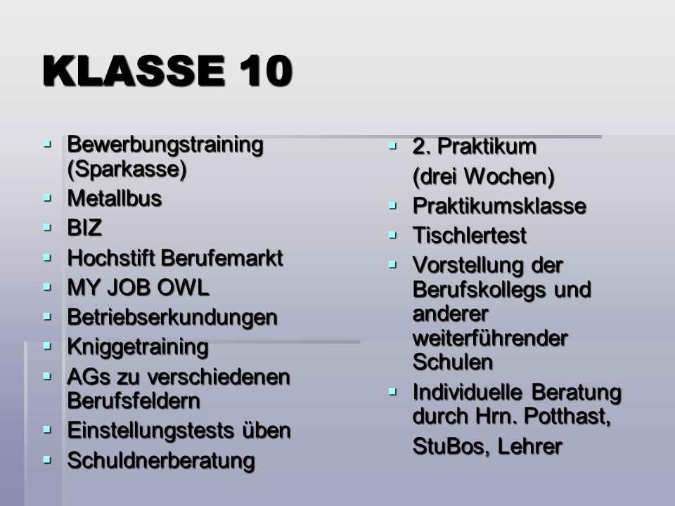 KLASSE 10 Bewerbungstraining (Sparkasse) Bewerbungstraining (Sparkasse) Metallbus Metallbus BIZ BIZ Hochstift Berufemarkt Hochstift Berufemarkt MY JOB