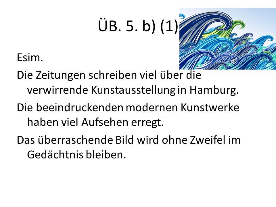 ÜB. 5. b) (1) Esim.