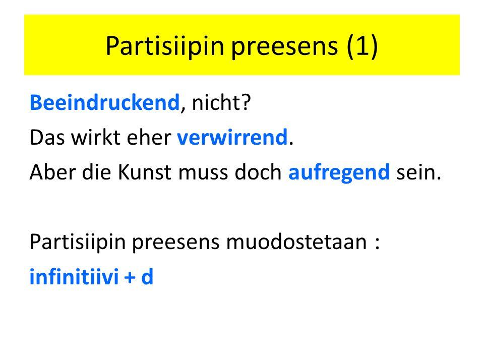 Partisiipin preesens (2) Mit leuchtenden Augen.Mit wechselndem Erfolg.