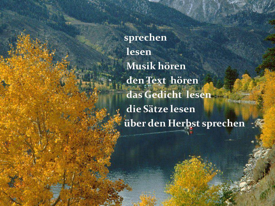 sprechen lesen Musik hören den Text hören das Gedicht lesen die Sätze lesen über den Herbst sprechen