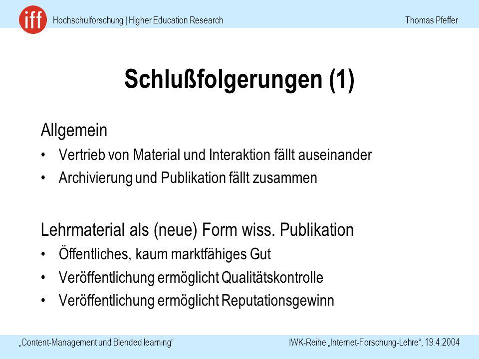 Hochschulforschung | Higher Education Research Thomas Pfeffer Content-Management und Blended learning IWK-Reihe Internet-Forschung-Lehre, 19.4.2004 Sc