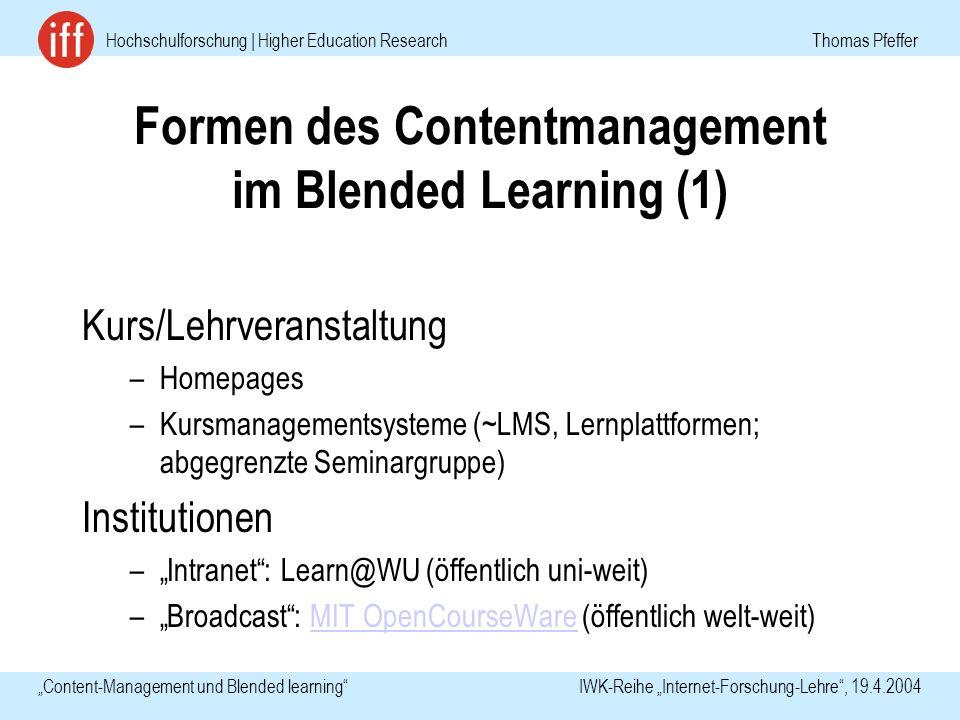 Hochschulforschung | Higher Education Research Thomas Pfeffer Content-Management und Blended learning IWK-Reihe Internet-Forschung-Lehre, 19.4.2004 Fo