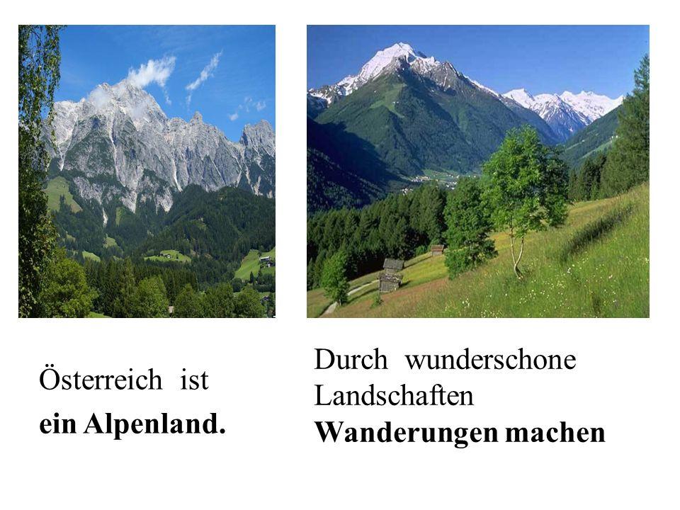 Österreich ist ein Alpenland. Durch wunderschone Landschaften Wanderungen machen