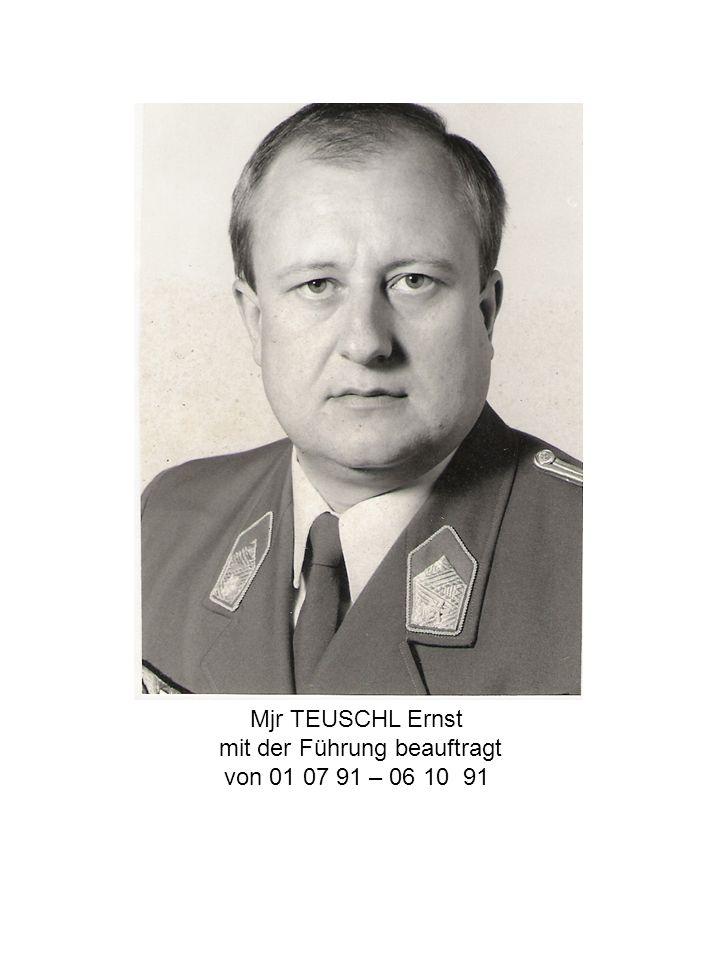 Mjr TEUSCHL Ernst mit der Führung beauftragt von 01 07 91 – 06 10 91