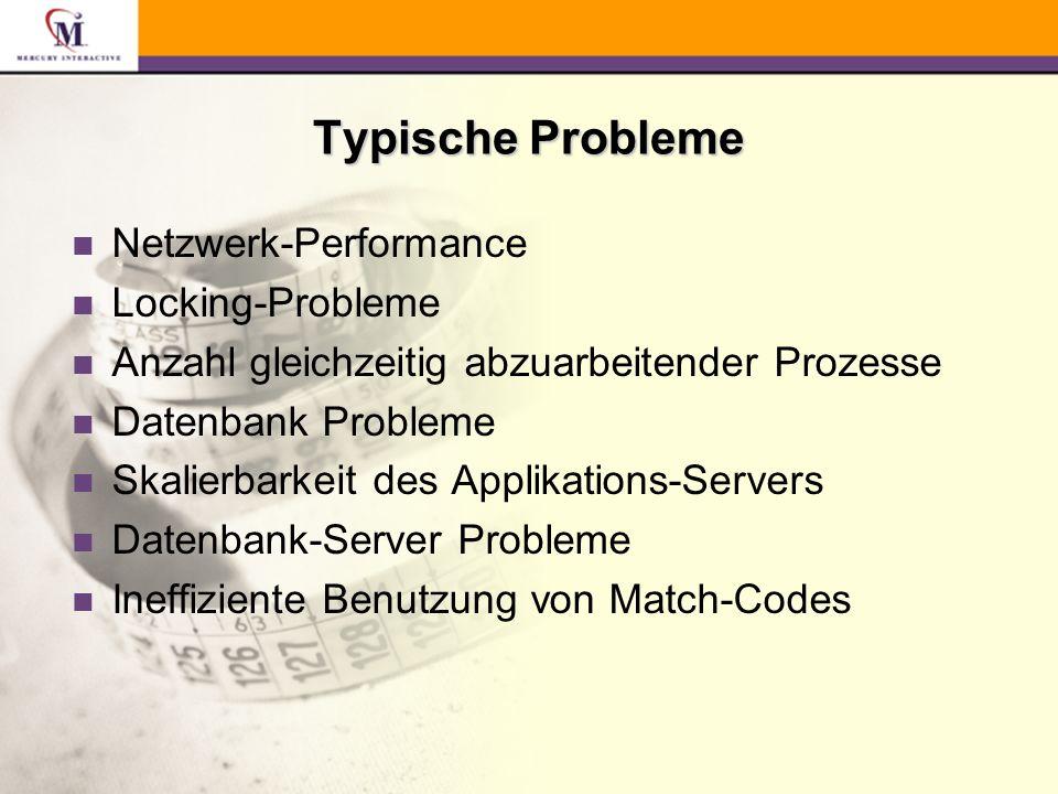 Typische Probleme n Netzwerk-Performance n Locking-Probleme n Anzahl gleichzeitig abzuarbeitender Prozesse n Datenbank Probleme n Skalierbarkeit des Applikations-Servers n Datenbank-Server Probleme n Ineffiziente Benutzung von Match-Codes