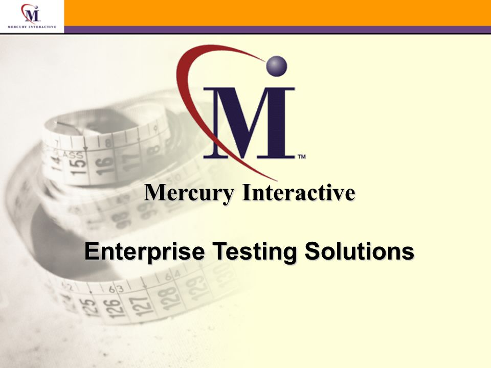 Mercury Interactive Enterprise Testing Solutions
