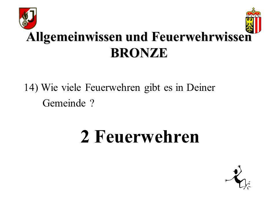 Allgemeinwissen und Feuerwehrwissen BRONZE 2 Feuerwehren 14) Wie viele Feuerwehren gibt es in Deiner Gemeinde ?