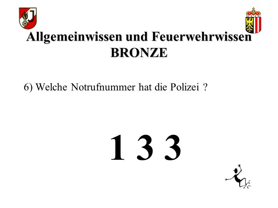 Allgemeinwissen und Feuerwehrwissen BRONZE 1 3 3 6) Welche Notrufnummer hat die Polizei ?