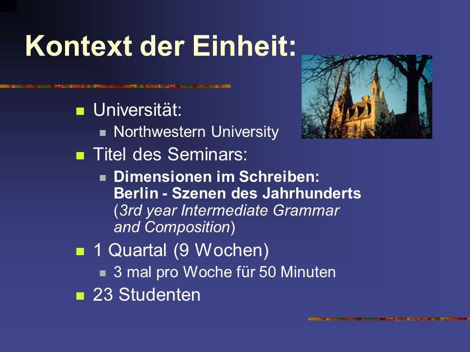 Kontext der Einheit: Universität: Northwestern University Titel des Seminars: Dimensionen im Schreiben: Berlin - Szenen des Jahrhunderts (3rd year Int