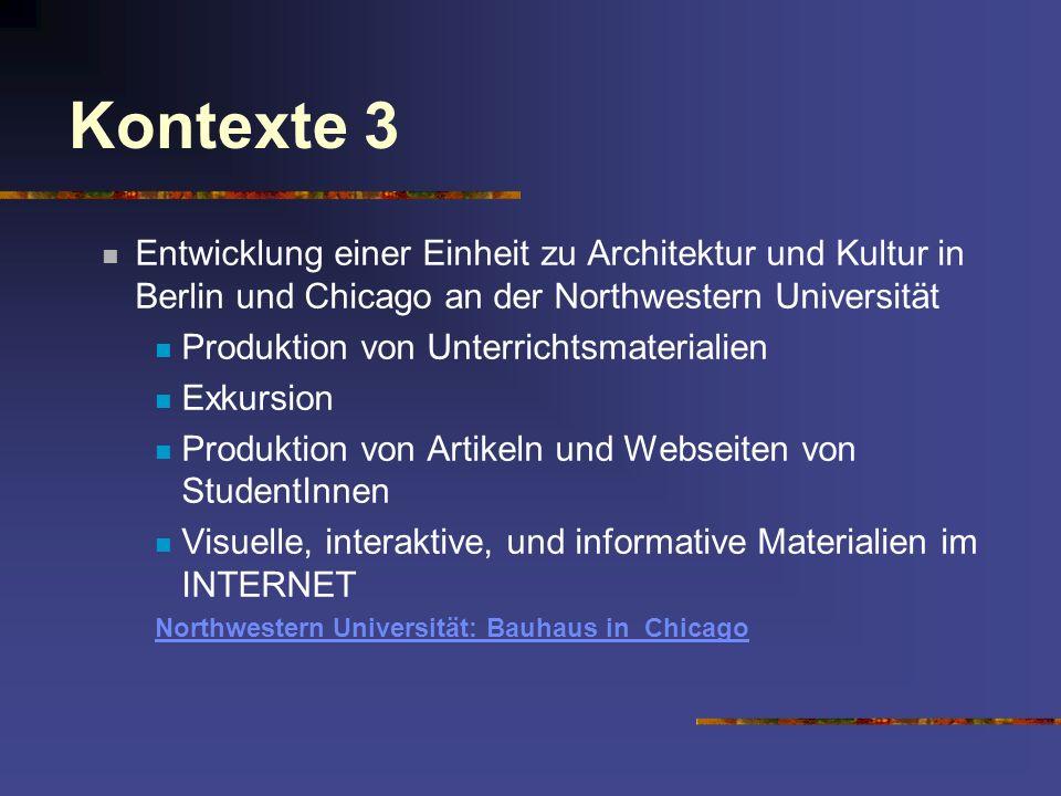 Kontexte 3 Entwicklung einer Einheit zu Architektur und Kultur in Berlin und Chicago an der Northwestern Universität Produktion von Unterrichtsmateria